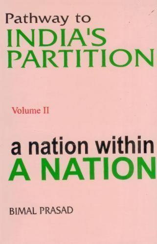 Pathway to India's Partition : Volume II - a Nation Within a Nation 1877-1937...