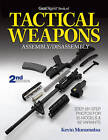Gun Digest Book of Tactical Weapons Assembly/Disassembly by Kevin Muramatsu (Paperback, 2013)