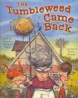 The Tumbleweed Came Back by Carmela LaVigna Coyle (Hardback, 2013)