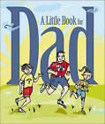 A Little Book for Dad by Andrews McMeel Publishing (Hardback, 2007)