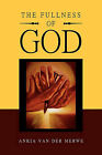 The Fullness of God by Ankia Van Der Merwe (Paperback / softback, 2011)