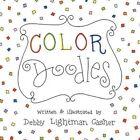 Color Doodles 9781452074931 by Debby Lightman Casher Paperback
