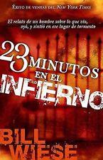 23 Minutos en el Infierno : El Relato de un Hombre Sobre lo Que Vio, Oyo, y...
