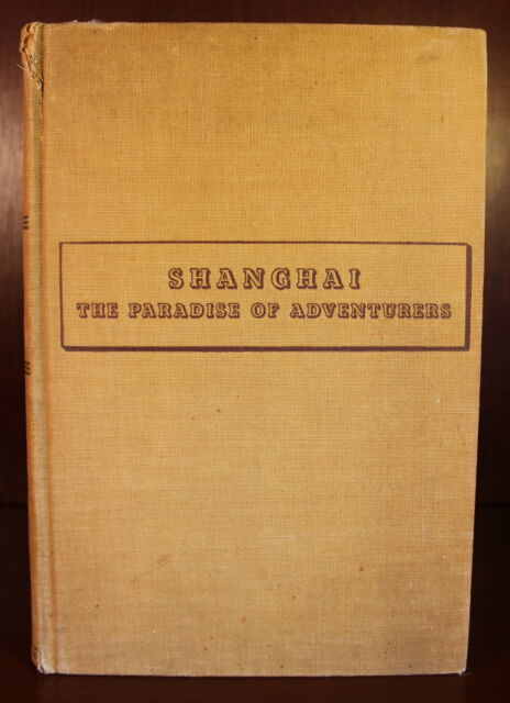 G E Miller Shanghai The Paradise Of Adventurers 1937 1st Edition Travel China