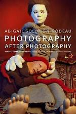Photography After Photography: Gender, Genre, History by Abigail...