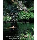 Natural Swimming Pools: Inspiration for Harmony with Nature by Michael Littlewood (Hardback, 2001)