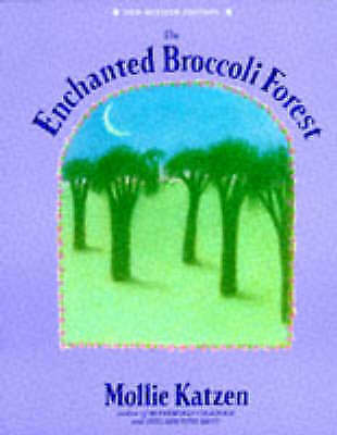 The Enchanted Broccoli Forest by Katzen, Mollie