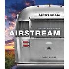 Airstream: 80 Years of America's World Traveler by Patrick Foster (Hardback, 2016)
