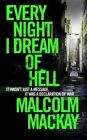 Every Night I Dream of Hell by Malcolm MacKay (Paperback, 2015)