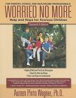 Worried No More: Help and Hope for Anxious Children by Aureen Pinto Wagner (Paperback / softback, 2005)