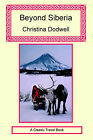 Beyond Siberia by Christina Dodwell (Paperback / softback, 2006)