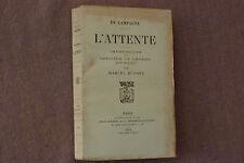 MARCEL DUPONT / EN CAMPAGNE - L'ATTENTE  / 1918