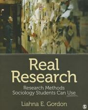 Real Research : Research Methods Sociology Students Can Use by Liahna E. Gordon