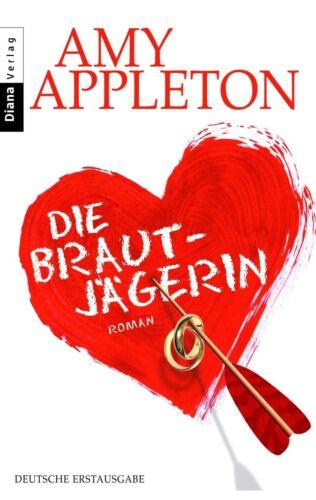 1 von 1 - Die Brautjägerin von Amy Appleton (2010, Taschenbuch)