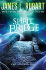 Spirit Bridge by James L. Rubart (Paperback, 2014)