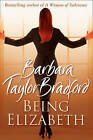 Being Elizabeth by Barbara Taylor Bradford (Paperback, 2009)