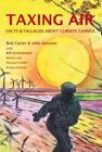Taxing Air: Facts and Fallacies About Climate Change by Bob Carter (Paperback, 2013)