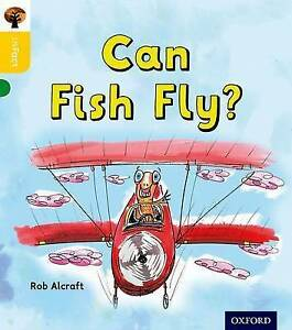 Oxford-Reading-Tree-Infact-Oxford-Level-5-Can-Fish-Fly-by-Rob-Alcraft