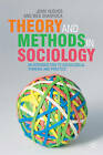 Theory and Methods in Sociology: An Introduction to Sociological Thinking and Practice by John Hughes, Wes Sharrock (Paperback, 2007)
