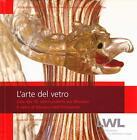 L'arte del vetro (2014, Gebundene Ausgabe)