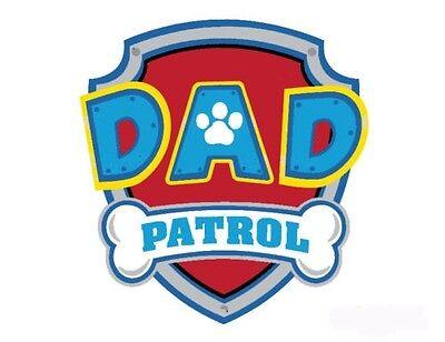 *****PAW PATROL * DAD***FABRIC/T-SHIRT IRON ON TRANSFER