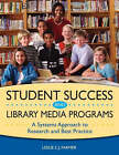 Student Success and Library Media Programs: A Systems Approach to Research and Best Practice by Lesley S. J. Farmer (Paperback, 2003)
