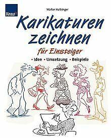 Karikaturen-zeichnen-fuer-Einsteiger-von-Halbinger-Walter-Buch-Zustand-gut
