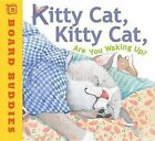 Kitty Cat, Kitty Cat, are You Waking Up? by Bill Martin (Board book, 2011)