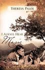 I Always Hear Music by Theresa Palek (Paperback / softback, 2007)