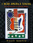 I Hear America Singing: An Introduction to Popular Music by David Kastin (Paperback, 2001)