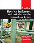 Practical Electrical Equipment and Installations in Hazardous Areas by Derek Cheyne, G. Vijayaraghavan, Geoffrey Bottrill (Paperback, 2005)