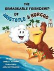 The Remarkable Friendship of Aristotle & Burgoo by James L Robbins (Paperback / softback, 2011)