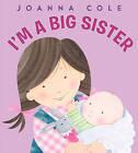 I'm a Big Sister by Joanna Cole (Hardback, 2010)