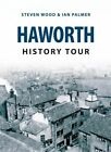 Haworth History Tour by Ian Palmer, Steven Wood (Paperback, 2015)