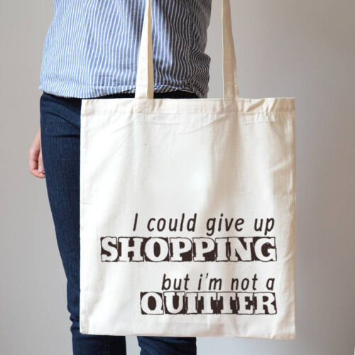 I Could Give Up Shopping But Not Quitter Shopping Cotton bag Canvas Tote Bag T47