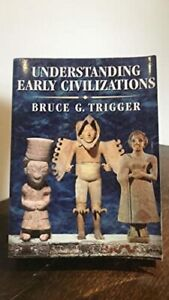 Understanding Early Civilizations. Bruce G. Trigger