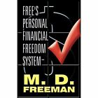 Free's Personal Financial Freedom System by M D Freeman (Paperback / softback, 2012)