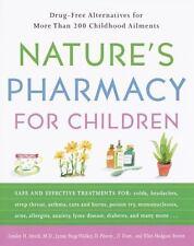 Nature's Pharmacy for Children: Drug Free Alternatives for More Than 160 Childho