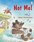 Not Me! by Valeri Gorbachev (Paperback / softback, 2016)