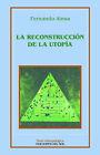 Reconstruccion De La Utopia, La by Fernando Ainsa (Paperback, 1999)