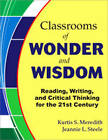 Classrooms of Wonder and Wisdom: Reading, Writing, and Critical Thinking for the 21st Century by Jeannie L. Steele, Kurtis S. Meredith (Paperback, 2010)