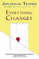 Everything Changes by Jonathan Tropper (2006, Paperback)