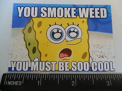 "3.25"" Funny Marijuana STICKER. STONED SPONGEBOB. Great for glass bong or pipe."