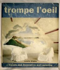 Trompe L'Oeil : Murals and Decorative Wall Painting by Lynette Wrigley (1997, Hardcover)