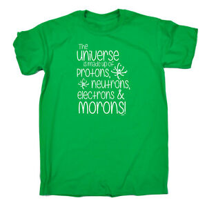 Funny-Novelty-T-Shirt-Mens-tee-TShirt-The-Universe-Is-Made-Of-Protons-Neutrons