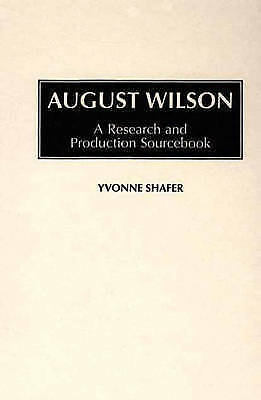 August Wilson: A Research and Production Sourcebook (Modern Dramatists Research