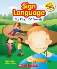 Sign Language: My First 100 Words by Inc. Staff Scholastic (2008, Paperback)