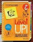 Level Up!: The Guide to Great Video Game Design by Scott Rogers (Paperback, 2014)