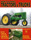 How to: Paint Tractors and Trucks by Timothy Remus (Paperback, 2007)