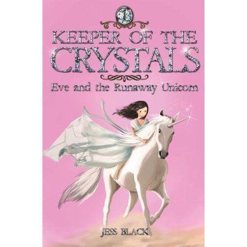 Custode Dei Cristalli: Eve E Il Fuggitivo Unicorno: 1 Da Jess Nero. Lucentezza Luminosa